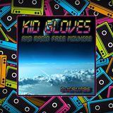 Kid Gloves & Radio Free Nowhere