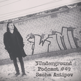 Sasha Antipov - 3Underground Podcast #49