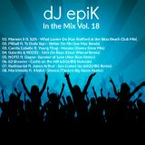 dJ epiK - In the Mix Vol. 18