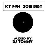 K's Fun 2015 Best Mix Mixed by DJ TONNY (Master)