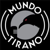 Mundo Tirano. Cuarta Temporada. Programa 22.