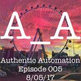 Authentic Automation Episode 005