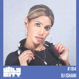 Wild City #184 - DJ Ishani