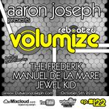 VOLUMIZE REBOOT (Episode 122 w/ The Frederik, Manuel De La Mare, Jewel Kid Guest Mixes) (Oct 2014)
