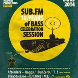 True Soldiers Productions Presents Sub FM 10 Years Of Bass Mixed By Jay RootZ BSL May 2014