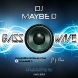 DJ Maybe D - Bass Wave mxtp 2013