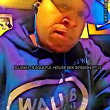 DJ WALI-B SOULFUL HOUSE MIX SESSION PT 13