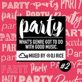 PARTY #002 〜今夜も踊らナイト〜 EDM,House,Pop,Trap,Bass,Afrobeats,Dubstep