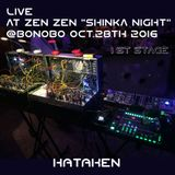 Hataken - Live at ZEN ZEN presents _ Shinka Night _1st stage (full version)