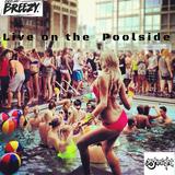 DJ Breezy & DJ B-Knight live on the Poolside