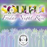 Soulful Friday Night Rise