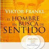 Audiolibro autoconocimiento y crecimiento personal EL HOMBRE EN BUSCA DE SENTIDO de Viktor Frankl