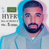 DJ SPIKES PRESENTS - HYFR 2 best of drake