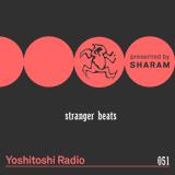 Sharam - Yoshitoshi Radio 051 Stranger Beats - 21-Jul-2018