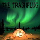*The Trashplug* - Hazy & Dissolute Blues Trash