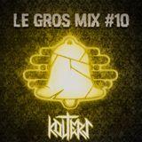 Le GROS Mix #10 by Decibelz - Kolters