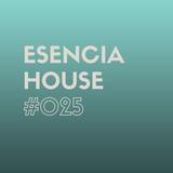 ESENCIA HOUSE #025 mixed by Nacho Heras