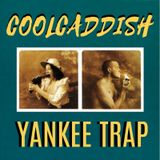 Cool  Caddish- Yankee Trap