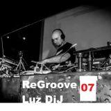 ReGroove 07 - LuzDiJ