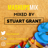 MASHUP MIX - Mashups & Remixes - DJ Stuart Grant 2018