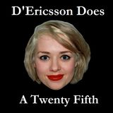 D'Ericsson Does A Twenty Fifth