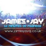 10 Minutes Of Madness Promo Mashup Mix (www.jamesjaydj.co.uk) - James Jay