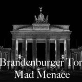 Brandenburger Tor - Mad Menace