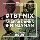 #TBT Mix - Dancehall Kings Earthday Salute - Shabba Ranks & Ninjaman