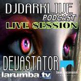 DJDARKLIVE - PRESENT DEVASTATOR - LIVE SESSION PODCAST