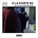 À La Porte #2 - Vide ton sac - Porte Montmartre