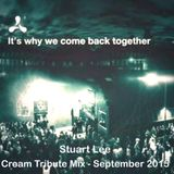Cream Tribute Mix - Its why we come back together mix - September 2015