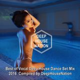 Best of Vocal Deep House Dance Set Mix 2016 ★ Compiled by DeepHouseNation