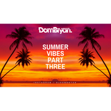 Summer Vibes (The Finale) - Follow @DJDOMBRYAN