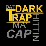 Dat Dark Trap Hitting Ma' Cap