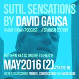 Sutil Sensations Radio Show/Podcast -May 19th 2016- With hot new music from the W Hotel in Qatar!