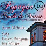 Popayán Noche De Museos Electrical Folk - Juɑn Mộruba | Ssėp | Franco Balagam | Ian Pöltter