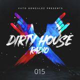 Dirty House Radio #015