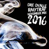 Dre Ovalle-Rap/Trap 2016 November
