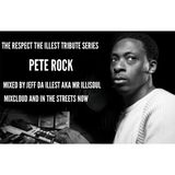 THE RESPECT THE ILLEST SERIES: PETE ROCK