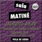"Jandro Ak47 ""My Birthday"" @ Matiné - 04-12-2011"