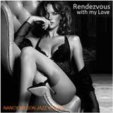 "JAZZ VOCALS - ""Rendezvous with my Love"" feat. Nancy Wilson"