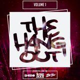 THE HANGOUT : VOLUME 1 with SIR TAZ  & RON E JAXX & DJ SHERO (Live MIx)
