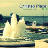 U.O.K. - Chillstep Place 8 (18.10.2014) [DI.FM Exclusive]