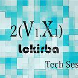 2(v1x1) Tech Session by Lokirba // 23-06-15