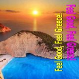 Feel Good, Feel Greece! Mixed By John Tsipas Ep.02