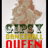 GIPSY DANCEHALL QUEEN – by Dj Gardenel