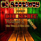 Dub Secret Vol. 1: The Vocal & The Dub