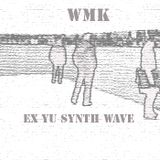 WMK EX YU Synth Wave