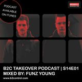 B2C Takeover Podcast S14E01 - Mixed By: Funz Young