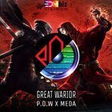 Great Warrior - P.O.W x MEDA